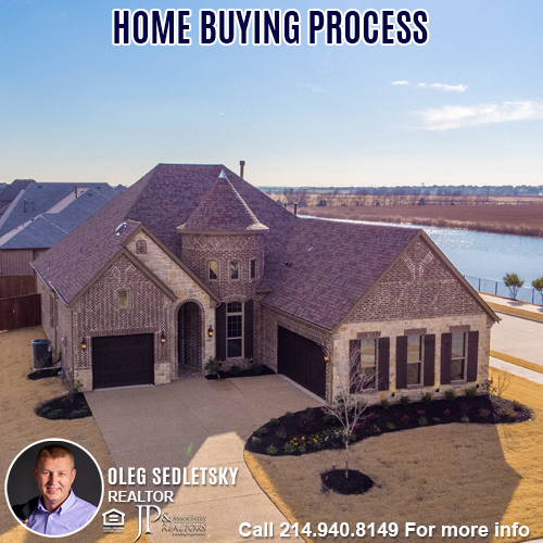 Home Buying Process in DFW-Contact Oleg Sedletsky REALTOR - 214.940.8149 - www.360RealEstateDFW.com - JP & Associates Realtors