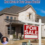 How Much Is Your House Worth in the DFW area-Contact Oleg Sedletsky REALTOR - 214.940.8149 - www.360RealEstateDFW.com - JP & Associates Realtors