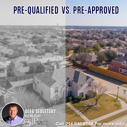 Pre-qualified vs Pre-approved-Contact Oleg Sedletsky REALTOR - 214.940.8149 - www.360RealEstateDFW.com - JP & Associates Realtors