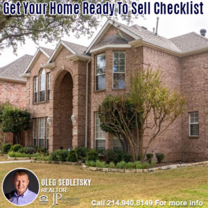 get your house ready for sale in dfw-Contact Oleg Sedletsky REALTOR - 214.940.8149 - www.360RealEstateDFW.com - JP & Associates Realtors