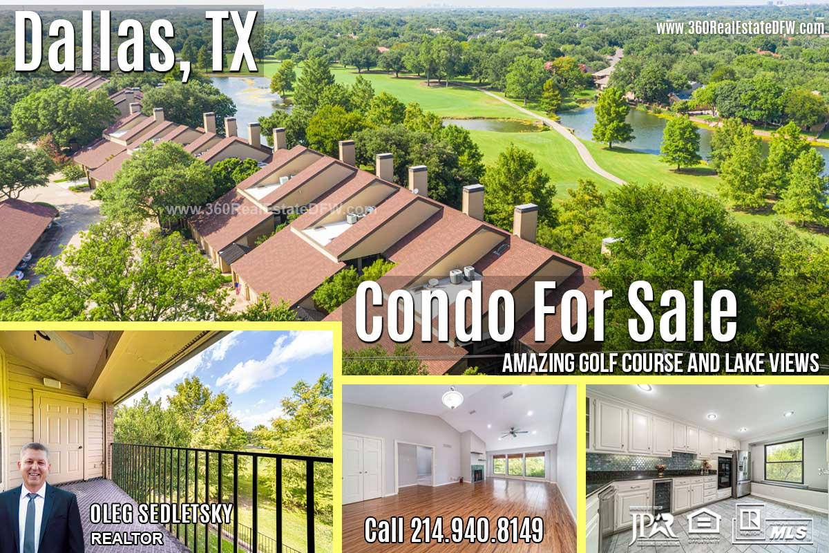 Condo For Sale with amazing golf course and lake views in Dallas, TX - Call 214-940-8149 Oleg Sedletsky Realtor.