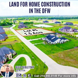 How to Buy A land for Home Construction in DFW-Contact Oleg Sedletsky REALTOR - 214.940.8149
