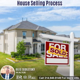 How to Sell your House in the DFW area-Contact Oleg Sedletsky REALTOR - 214.940.8149