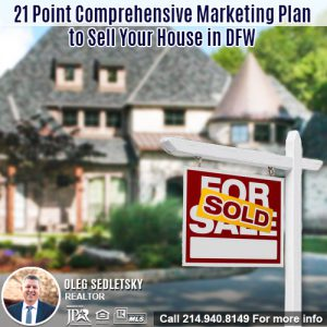Marketing Your House For Sale in DFW-Contact Oleg Sedletsky REALTOR - 214.940.8149
