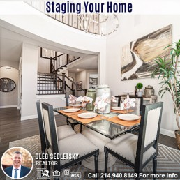 Staging Your House when selling in DFW-Contact Oleg Sedletsky REALTOR - 214.940.8149