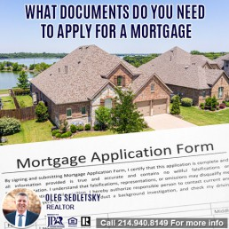 What documents you need to apply for mortgage When Buying A House in DFW-Want to buy a House in DFW Contact Oleg Sedletsky REALTOR - 214.940.8149
