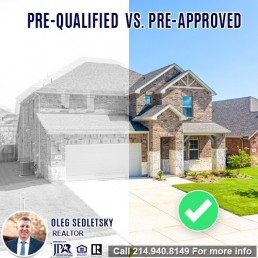 What does it mean Pre-Qualified or Pre-Approved When Buying A House in DFW-Want to buy a House in DFW Contact Oleg Sedletsky REALTOR - 214.940.8149