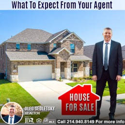 What to expect from your realtor-Contact Oleg Sedletsky REALTOR - 214.940.8149